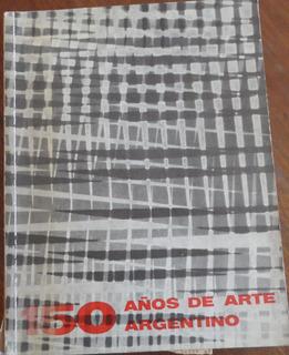 Libro 150 Años De Arte Argentino 1961