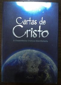 Cartas De Cristo, A Consciência Cristica Manifestada