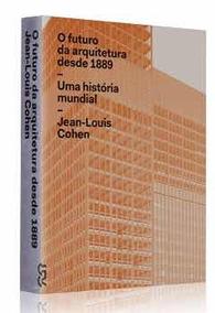 Livro O Futuro Da Arquitetura Desde 1889 De Jean-louis Cohen