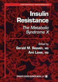 Insulin Resistance : Gerald M. Reaven