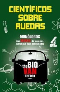 Cientificos Sobre Ruedas - The Big Van Theory