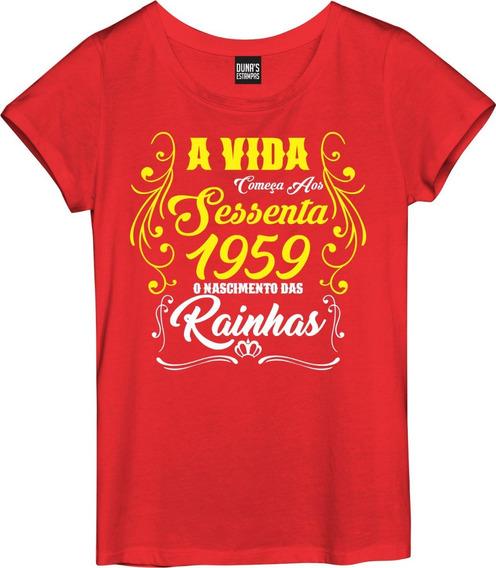 Camisa Feminina A Vida Começa Sessenta Rainhas 1959 Data 007