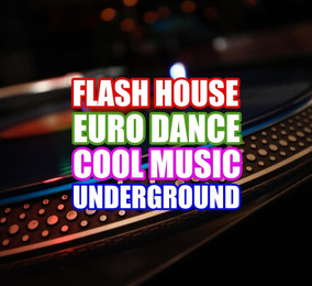 Flash House - Euro Dance - Cool Music - Underground 15gb