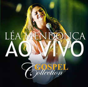 Léa Mendonça - Ao Vivo - Gospel Collection