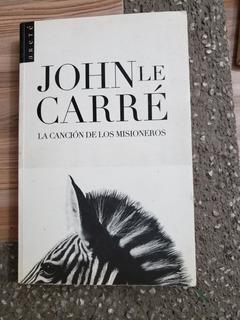 Libro La Cancion De Los Misioneros John Le Carre