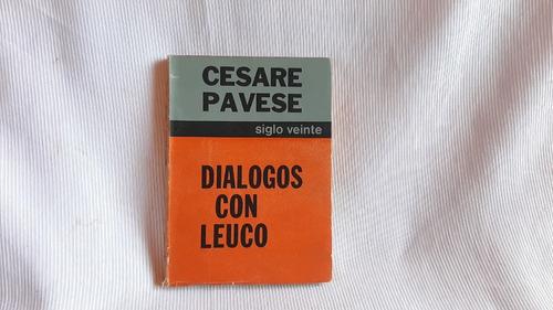 Dialogos Con Leuco Cesare Pavese Siglo Veinte