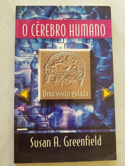 O Cérebro Humano. Uma Visita Guiada. Susan A. Greenfield