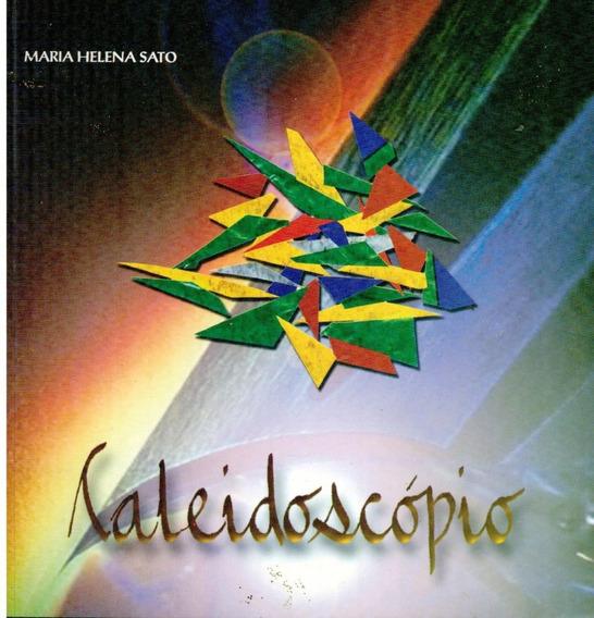 Livro Caleidoscópio - Maria Helena Sato - 67 Paginas