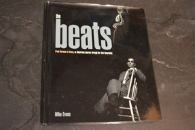 The Beats From Kerouac To Kesey Mike Evans Livro