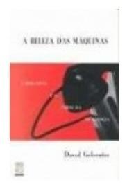 A Beleza Das Máquinas David Gelernter