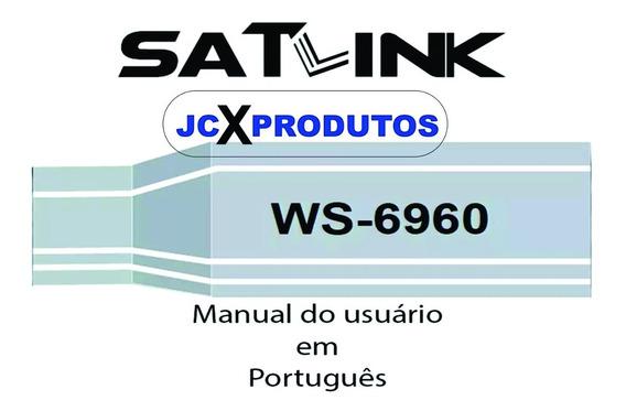 Manual Satlink 6960 Em Português O Mais Completo