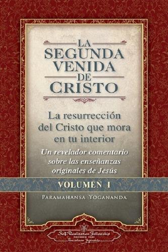 La Segunda Venida De Cristo - Volumen 1