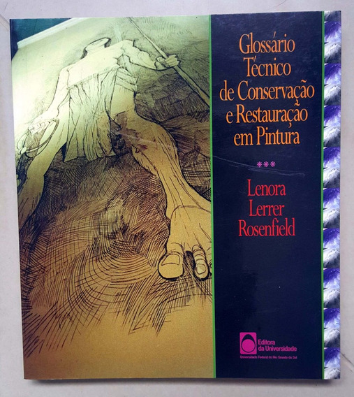 Glossário Técnico De Conservação E Restauração Em Pintura