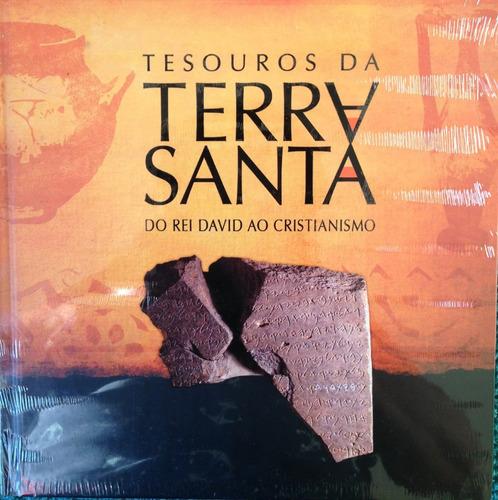 Livro Tesouro Da Terra Santa Do Rei David Ao Cristianismo.
