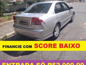 Honda Civic Entrada Só 2000 Financiamento Com Score Baixo