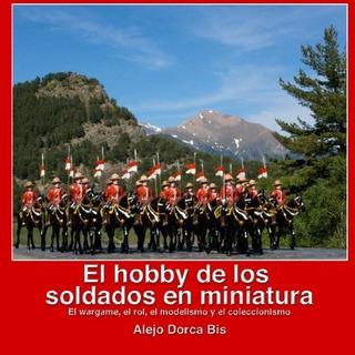 Libro : El Hobby De Los Soldados En Miniatura: El Wargame...