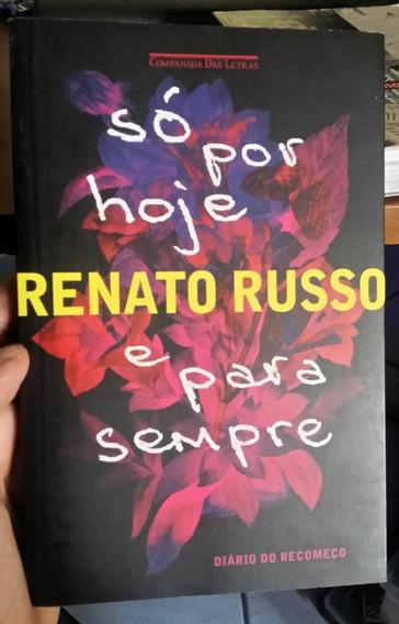 Renato Russo Só Por Hoje E Para Sempre - Diário Do Recomeço