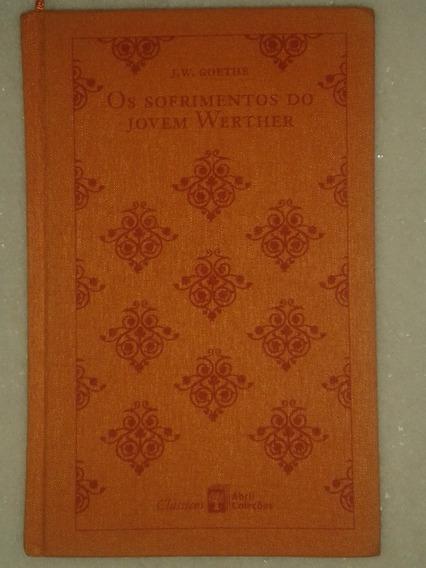 Os Sofrimentos Do Jovem Werther - J. W. Goethe - Edição Luxo