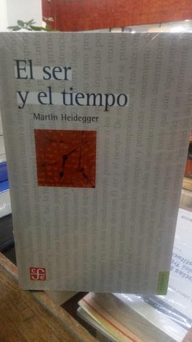 El Ser Y El Tiempo. Martin Heidegger. Fondo De Cultura