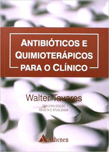 Antibióticos E Quimioterápicos Para O Clínico 3ª Ed. 2015