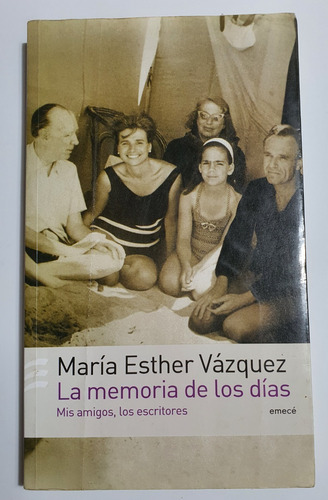 La Memoria De Los Días Mis Amigos, Los Escritores