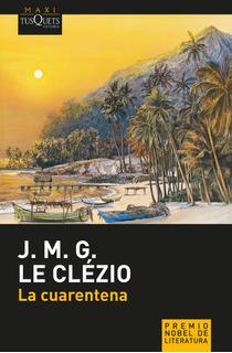 La Cuarentena De J. M. G. Le Clézio - Tusquets