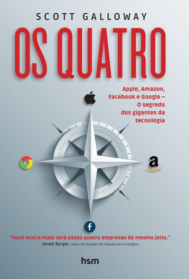 Os Quatro - Apple, Amazon, Facebook E Google O Segredo
