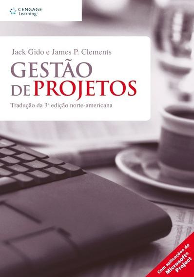 Livro - Gestão De Projetos - Jack Gido E James P. Clements