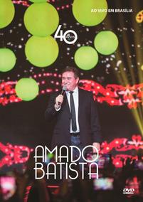 Amado Batista - 40 Anos - Ao Vivo Cd+dvd
