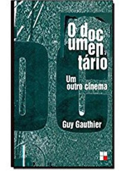 Documentario, O - Um Outro Cinema