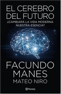 El Cerebro Del Futuro - Facundo Manes / Mateo Niro *03 Ofert