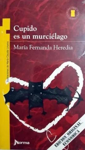 Cupido Es Un Murcielago / Maria Fernanda Heredia