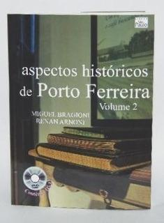 Aspectos Históricos De Porto Ferreira Volume Ii