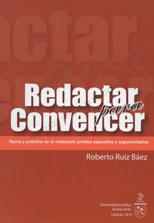Redactar Para Convencer - Roberto Ruiz Baéz / Libro Físico
