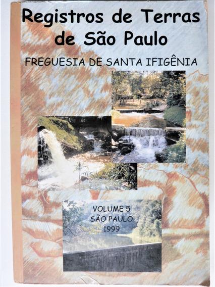 Livro Registros De Terras De São Paulo Santa Ifigênia Vol. 5