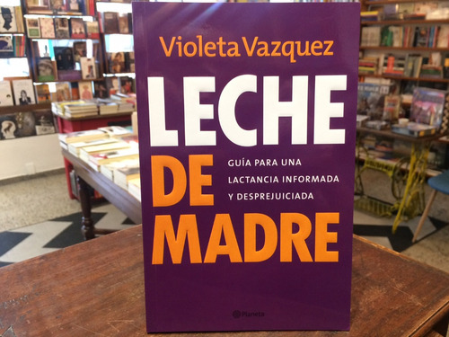 Leche De Madre - Violeta Vazquez