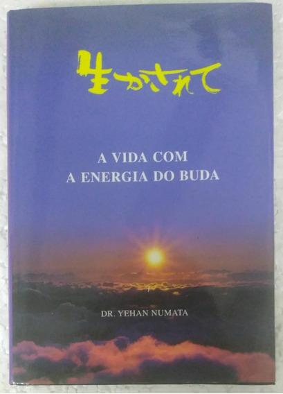 A Vida Com A Energia Do Buda - Dr. Yehan Numata