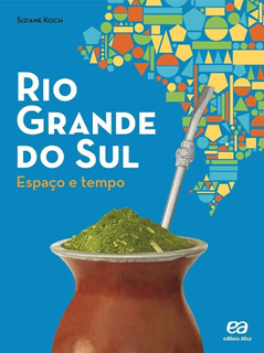 Rio Grande Do Sul - Espaço E Tempo - Reformulado