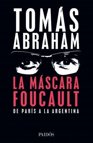 La Máscara Foucault - Tomás Abraham