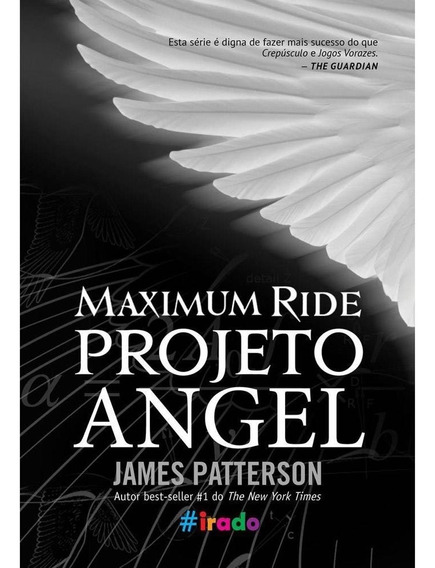 Livro - Maximum Ride: Projeto Angel - James Patterson