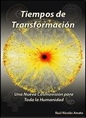 Tiempos De Transformacion Una Nueva Cosmovision Para Toda L