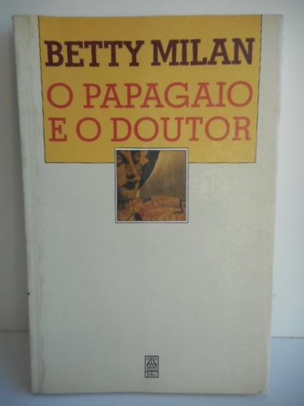 Livro O Papagaio E O Doutor Betty Milan