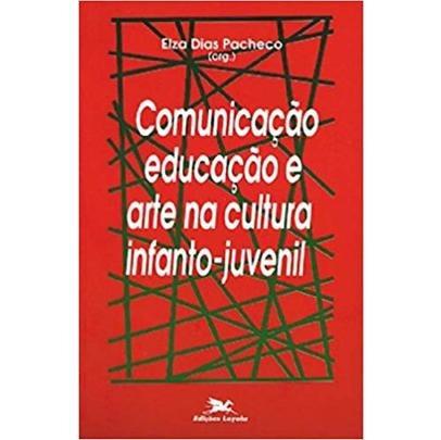 Comunicação, Pedagogia E Arte Na Cultura Infanto-juvenil *