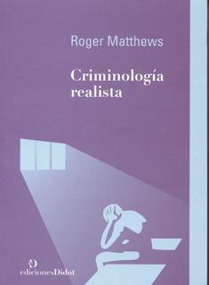 Criminología Realista, Roger Matthews, Didot