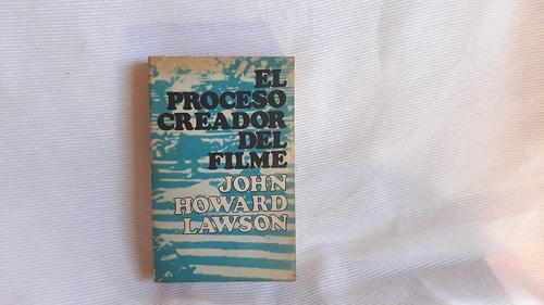 El Proceso Creador Del Filme John Howard Lawson La Habana