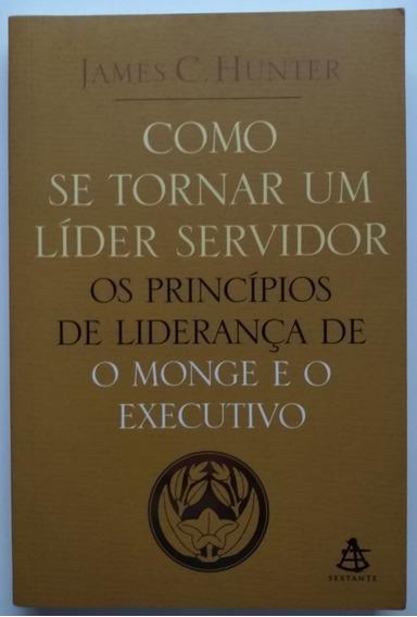 Como Se Tornar Um Líder Servidor Os Princípios De Liderança