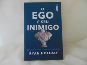 Livro O Ego É Seu Inimigo. Como Dominar Seu Pior Adversário