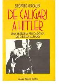 De Caligari A Hitler Uma História Psicológica Do Cinema Alem