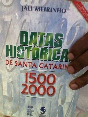 Datas Históricas De Santa Catarina 1500-2000 Jali Meirinho