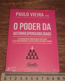 O Poder Da Autorresponsabilidade - Paulo Vieira Livro Novo